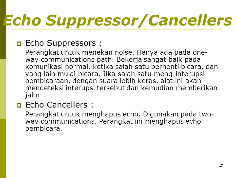 Echo Suppressor/Cancellers