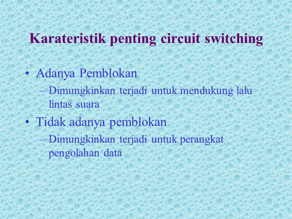 Karateristik penting circuit switching