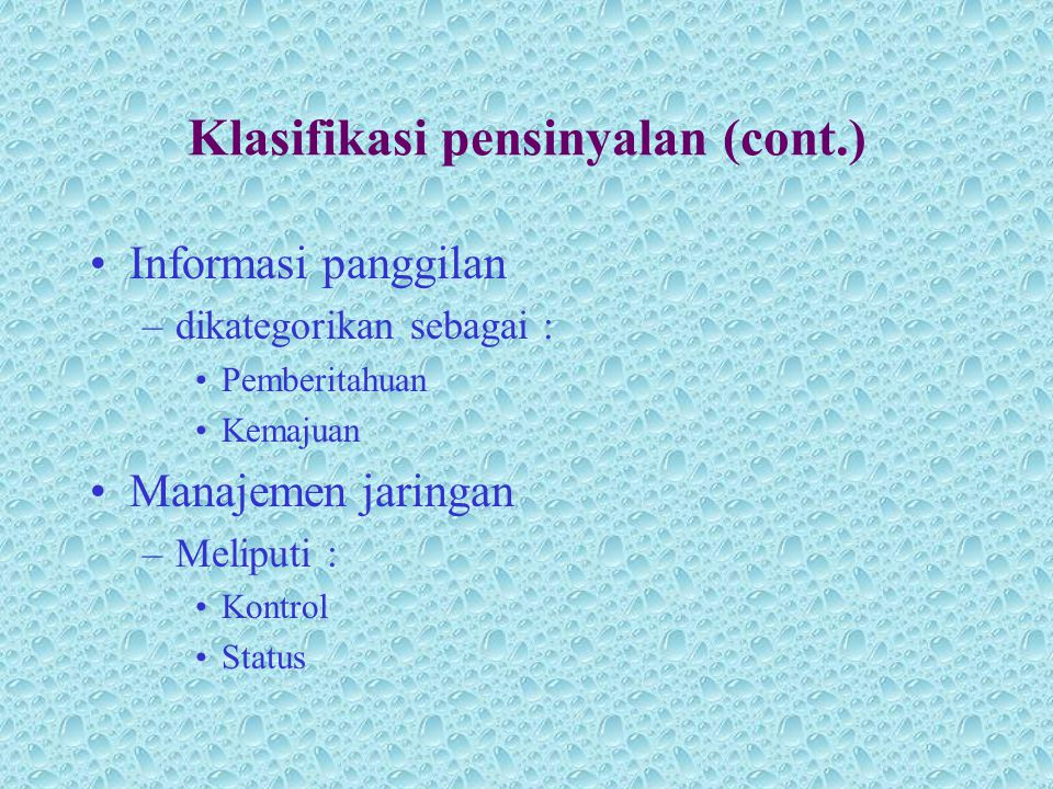 Klasifikasi pensinyalan (cont.)