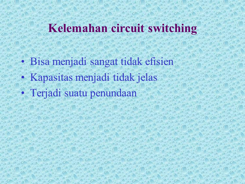 Kelemahan circuit switching