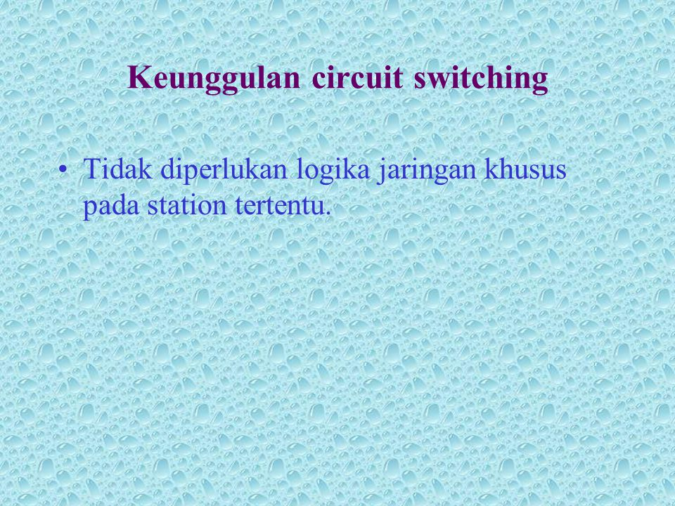 Keunggulan circuit switching