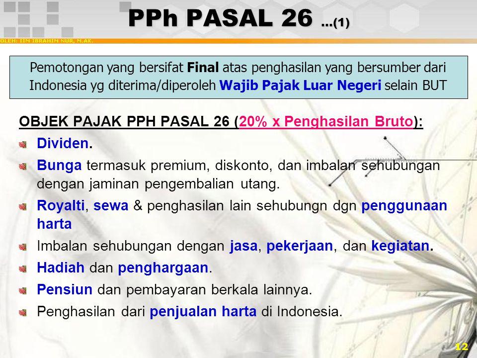 PPh PASAL 26 …(1) OBJEK PAJAK PPH PASAL 26 (20% x Penghasilan Bruto):