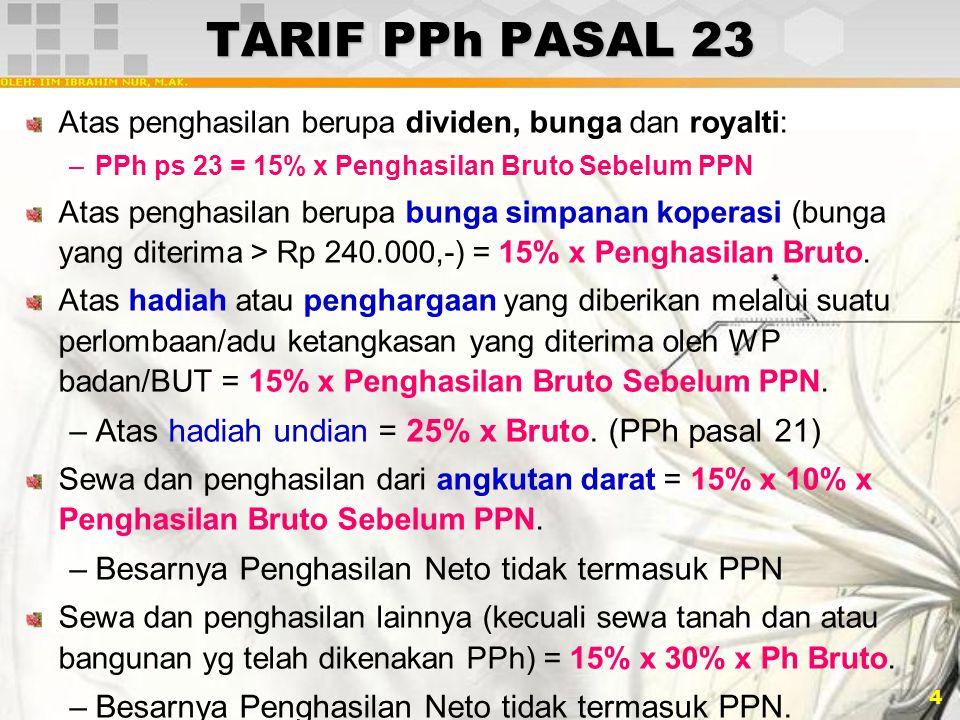 TARIF PPh PASAL 23 Atas hadiah undian = 25% x Bruto. (PPh pasal 21)