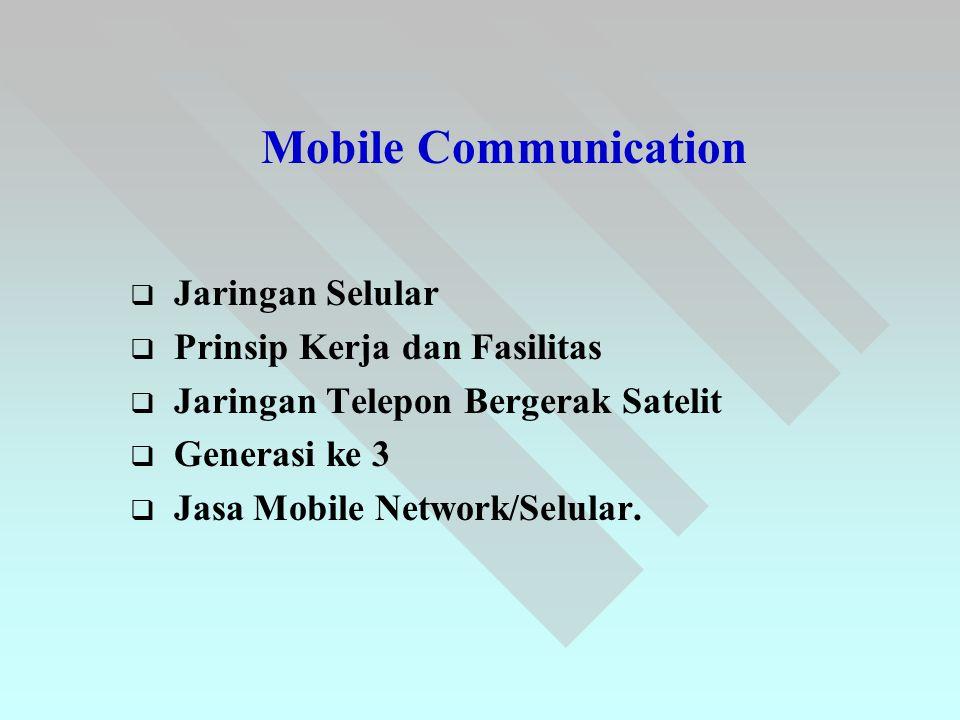 Mobile Communication Jaringan Selular Prinsip Kerja dan Fasilitas