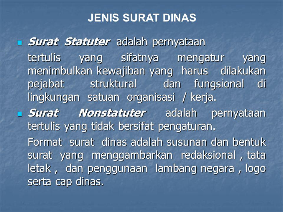 JENIS SURAT DINAS Surat Statuter adalah pernyataan.