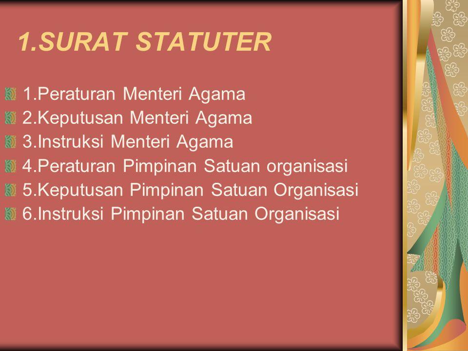 1.SURAT STATUTER 1.Peraturan Menteri Agama 2.Keputusan Menteri Agama