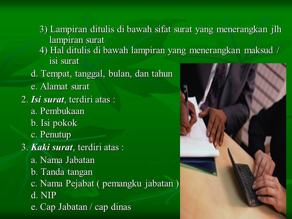3) Lampiran ditulis di bawah sifat surat yang menerangkan jlh