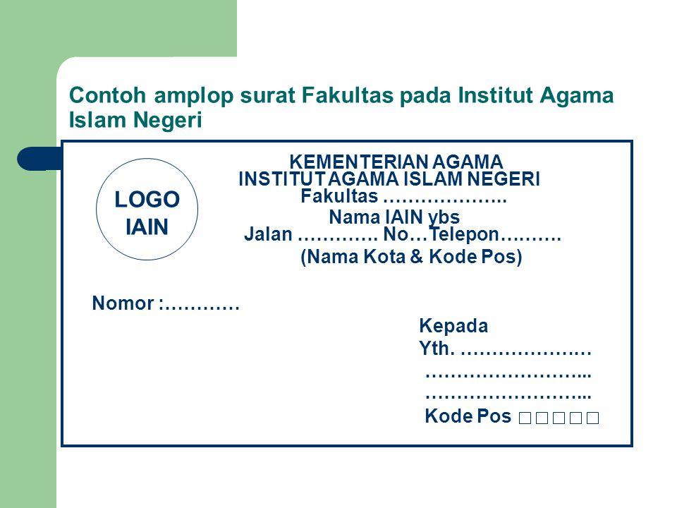 Contoh amplop surat Fakultas pada Institut Agama Islam Negeri