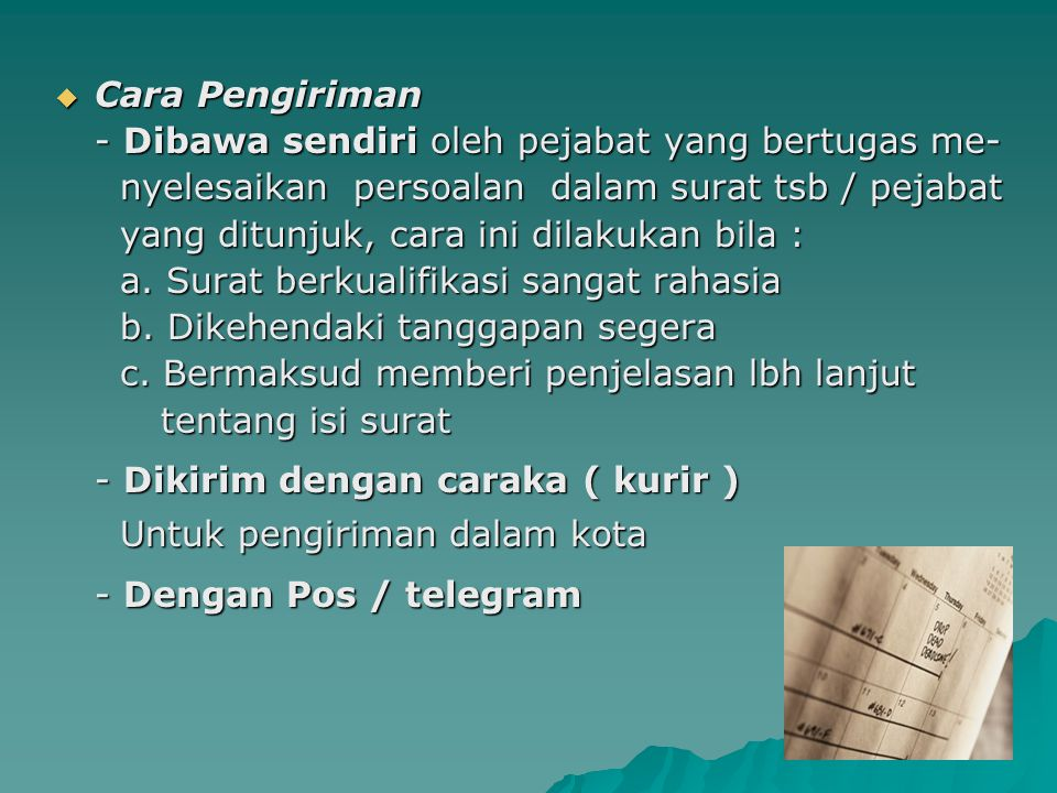 Cara Pengiriman - Dibawa sendiri oleh pejabat yang bertugas me- nyelesaikan persoalan dalam surat tsb / pejabat.