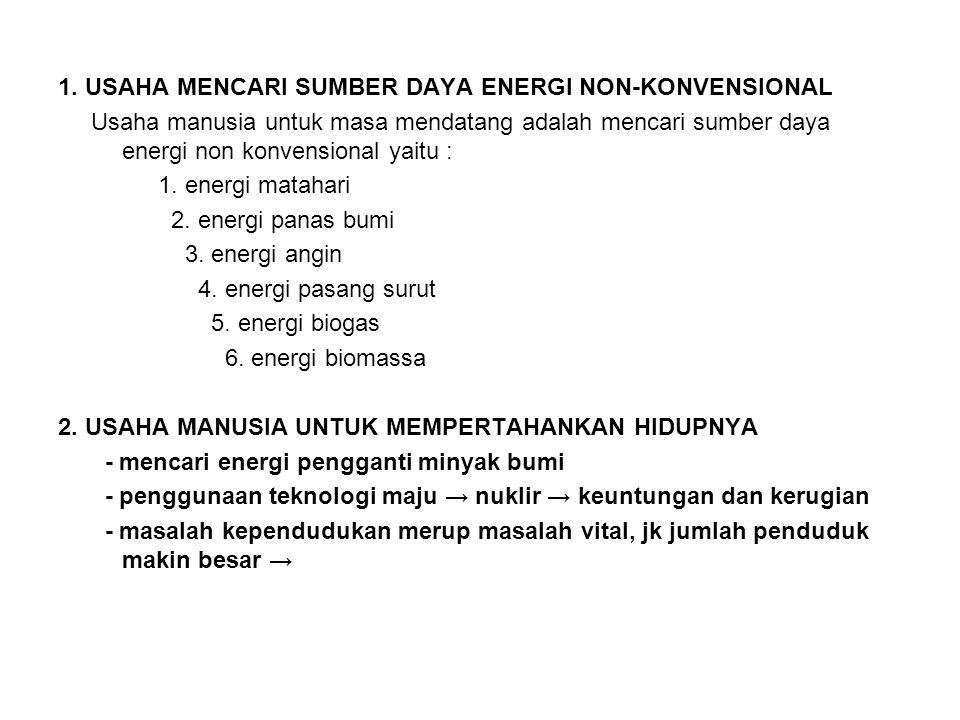 1. USAHA MENCARI SUMBER DAYA ENERGI NON-KONVENSIONAL