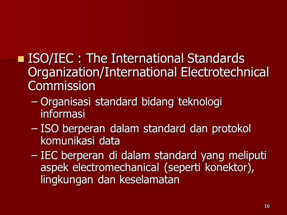 ISO/IEC : The International Standards Organization/International Electrotechnical Commission