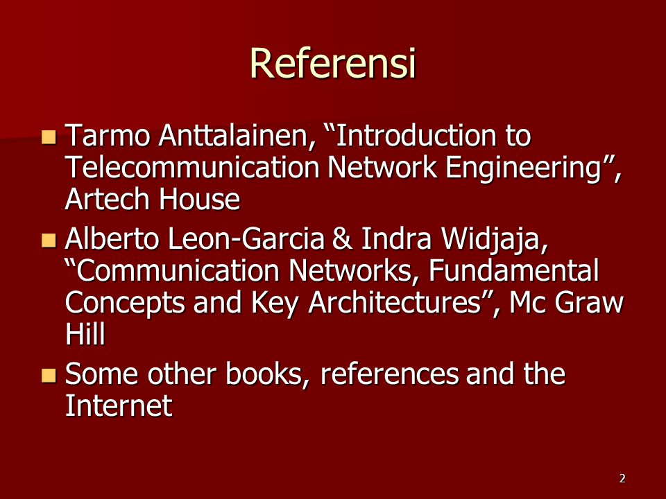 Referensi Tarmo Anttalainen, Introduction to Telecommunication Network Engineering , Artech House.