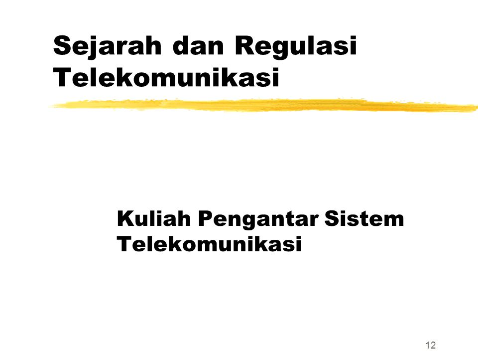 Sejarah dan Regulasi Telekomunikasi