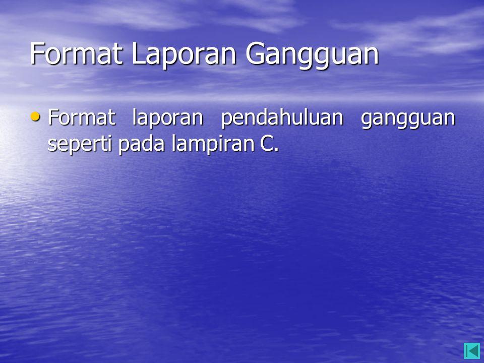 Format Laporan Gangguan