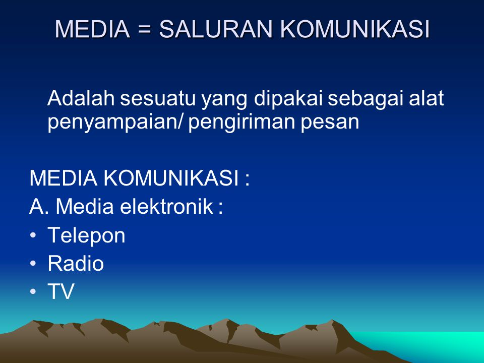 MEDIA = SALURAN KOMUNIKASI