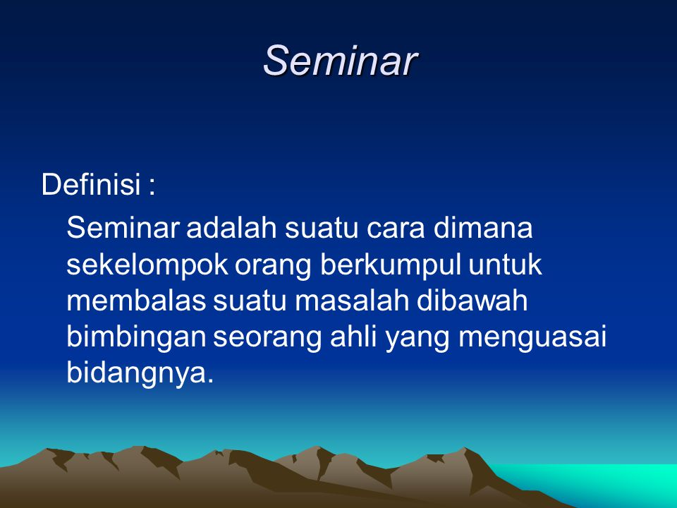 Seminar Definisi :