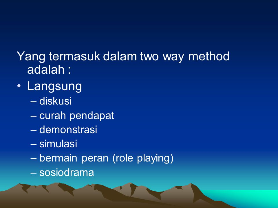 Yang termasuk dalam two way method adalah : Langsung