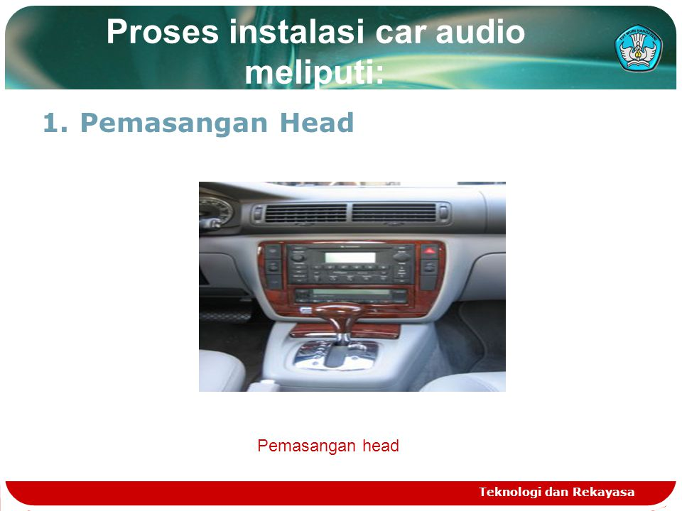Proses instalasi car audio meliputi: