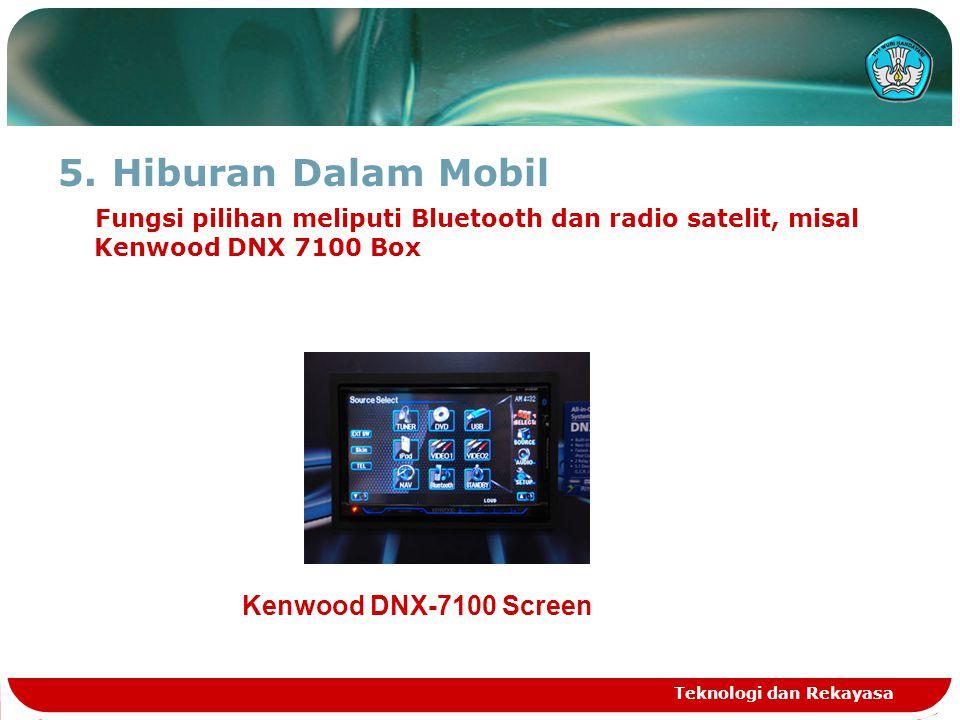 Hiburan Dalam Mobil Fungsi pilihan meliputi Bluetooth dan radio satelit, misal Kenwood DNX 7100 Box.