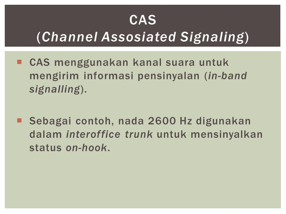 CAS (Channel Assosiated Signaling)