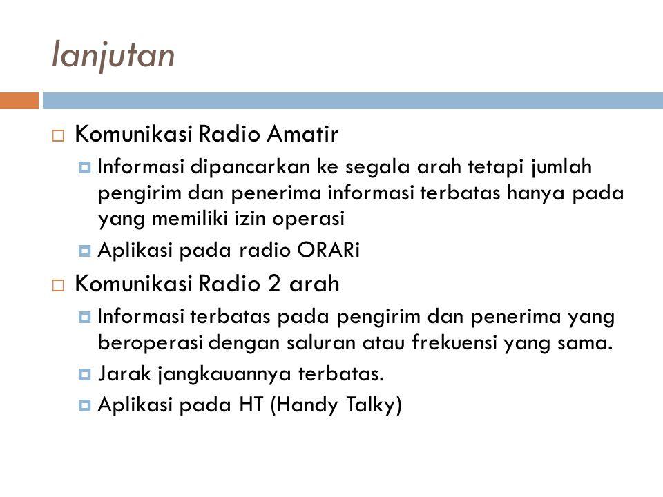 lanjutan Komunikasi Radio Amatir Komunikasi Radio 2 arah