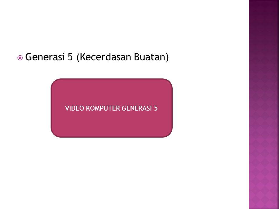VIDEO KOMPUTER GENERASI 5
