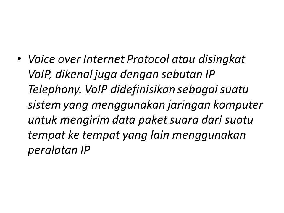 Voice over Internet Protocol atau disingkat VoIP, dikenal juga dengan sebutan IP Telephony.