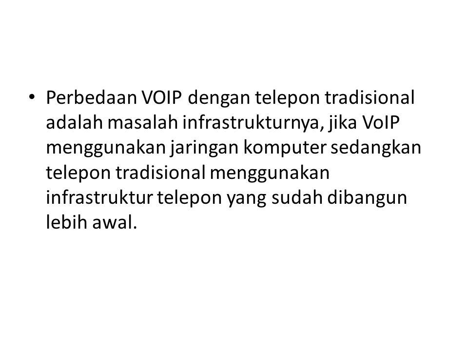 Perbedaan VOIP dengan telepon tradisional adalah masalah infrastrukturnya, jika VoIP menggunakan jaringan komputer sedangkan telepon tradisional menggunakan infrastruktur telepon yang sudah dibangun lebih awal.