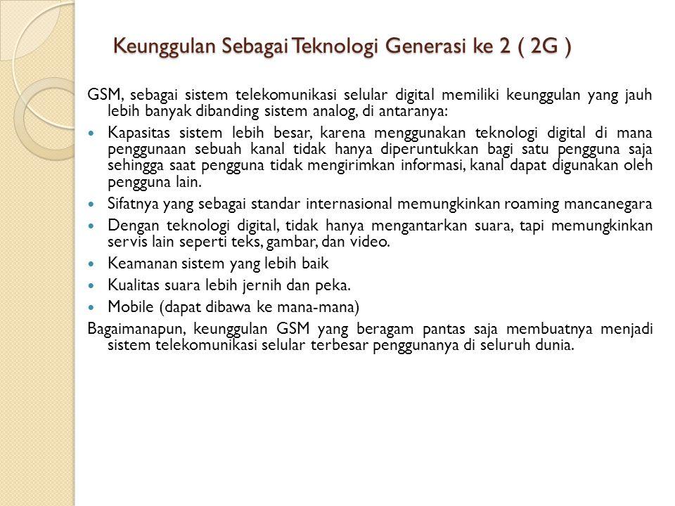 Keunggulan Sebagai Teknologi Generasi ke 2 ( 2G )