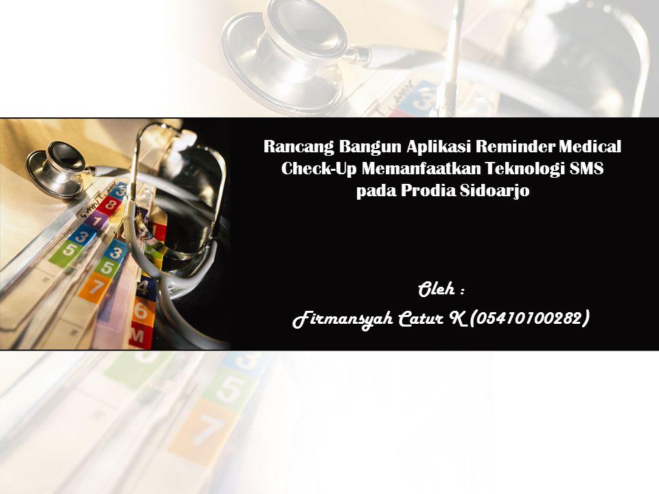 Oleh : Firmansyah Catur K (05410100282)