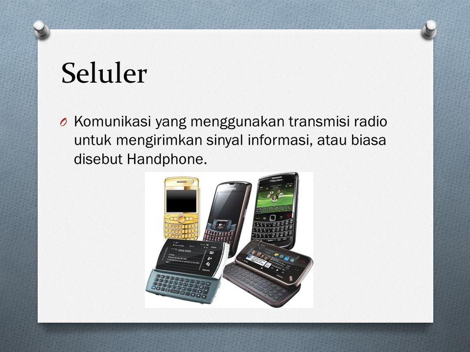 Seluler Komunikasi yang menggunakan transmisi radio untuk mengirimkan sinyal informasi, atau biasa disebut Handphone.