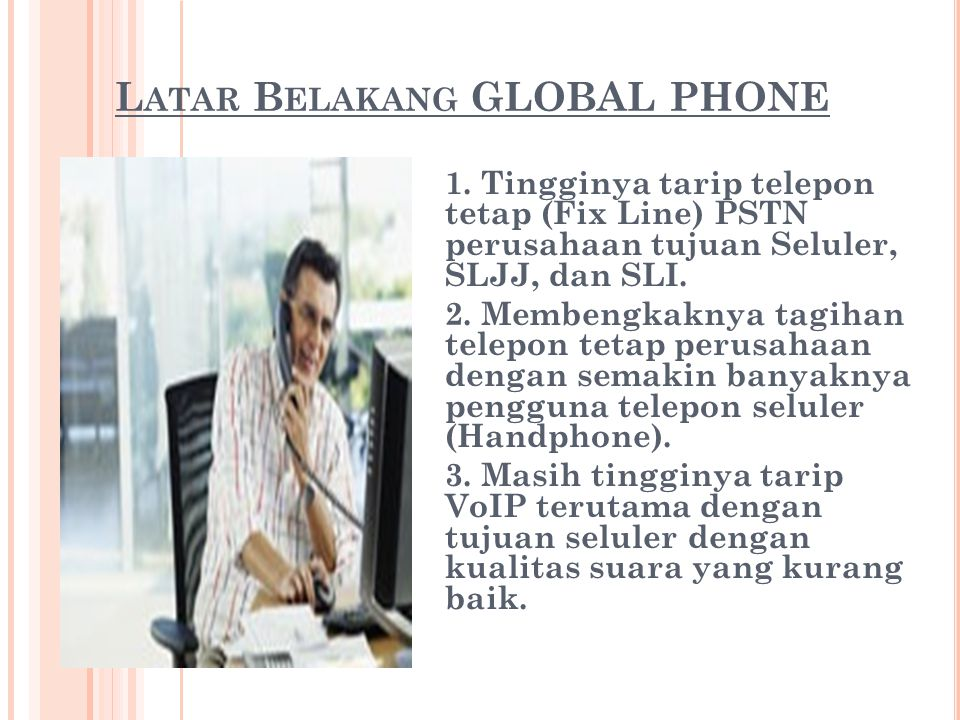 Latar Belakang GLOBAL PHONE