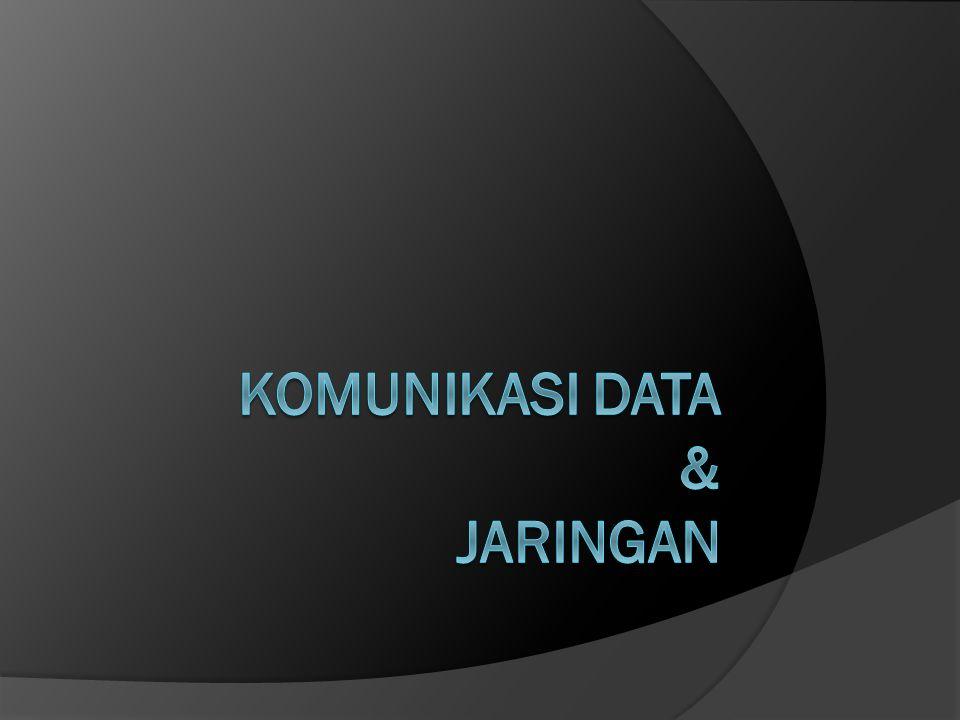 KOMUNIKASI DATA & JARINGAN