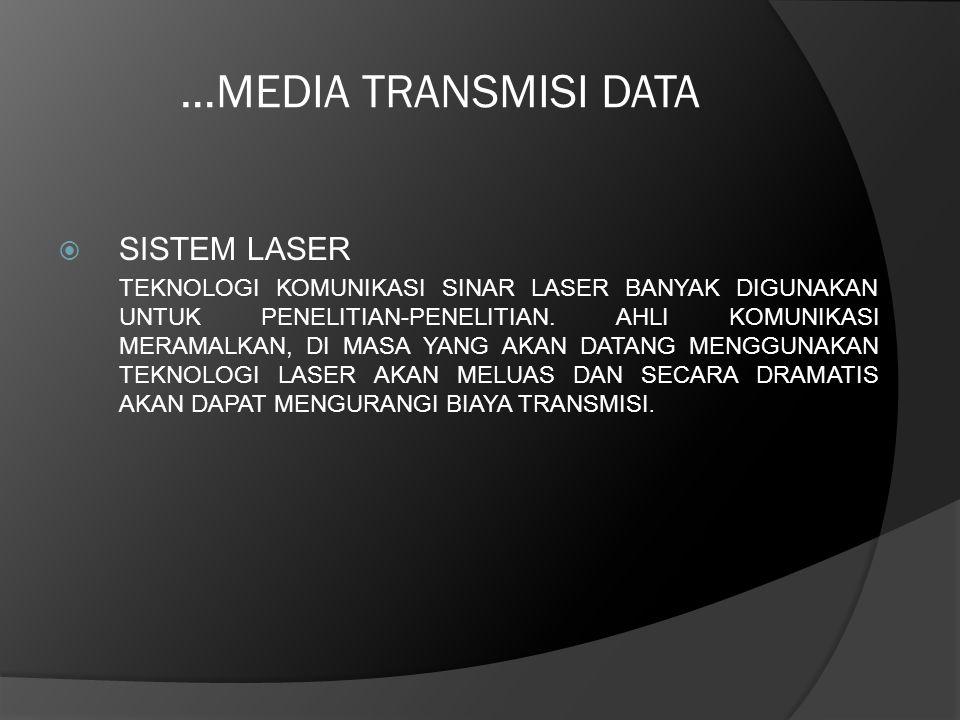 …MEDIA TRANSMISI DATA SISTEM LASER