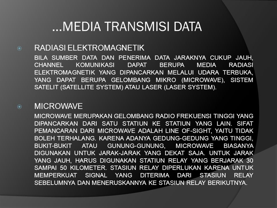 …MEDIA TRANSMISI DATA RADIASI ELEKTROMAGNETIK MICROWAVE
