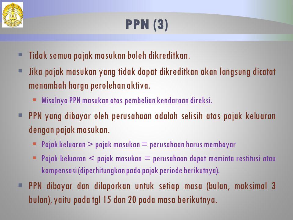 PPN (3) Tidak semua pajak masukan boleh dikreditkan.