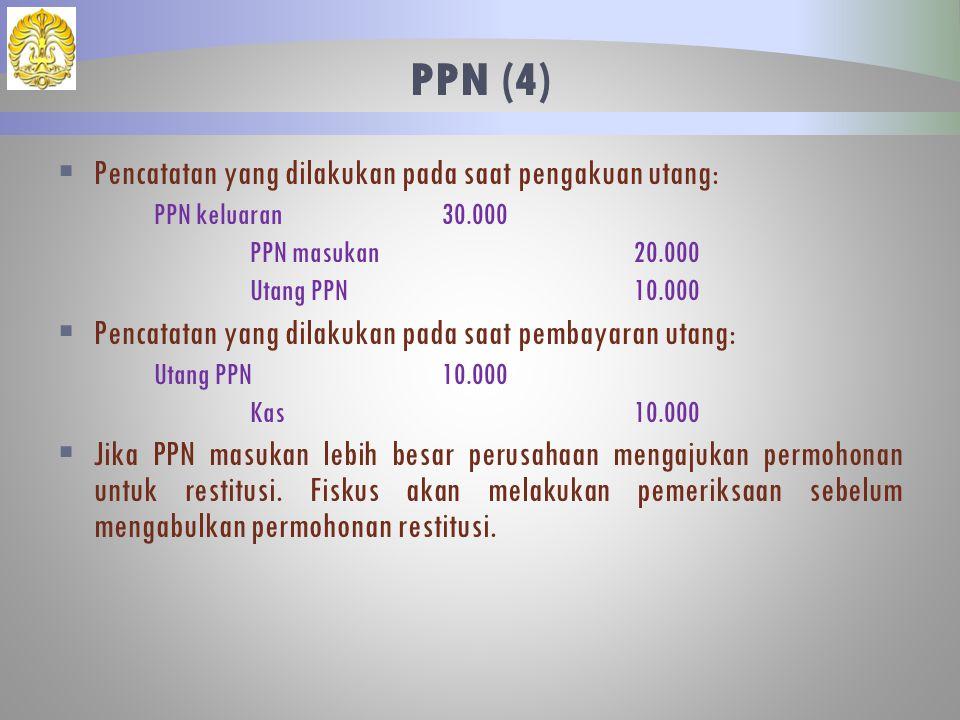 PPN (4) Pencatatan yang dilakukan pada saat pengakuan utang: