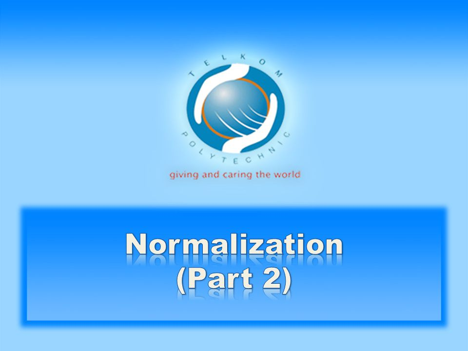 Normalization (Part 2)