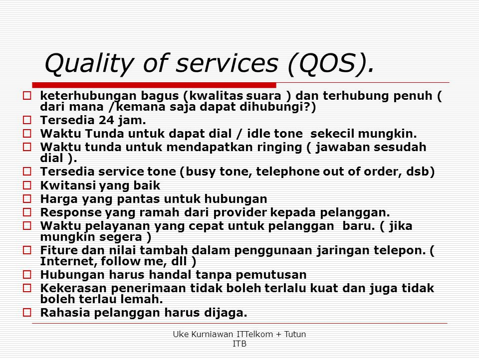 Quality of services (QOS).
