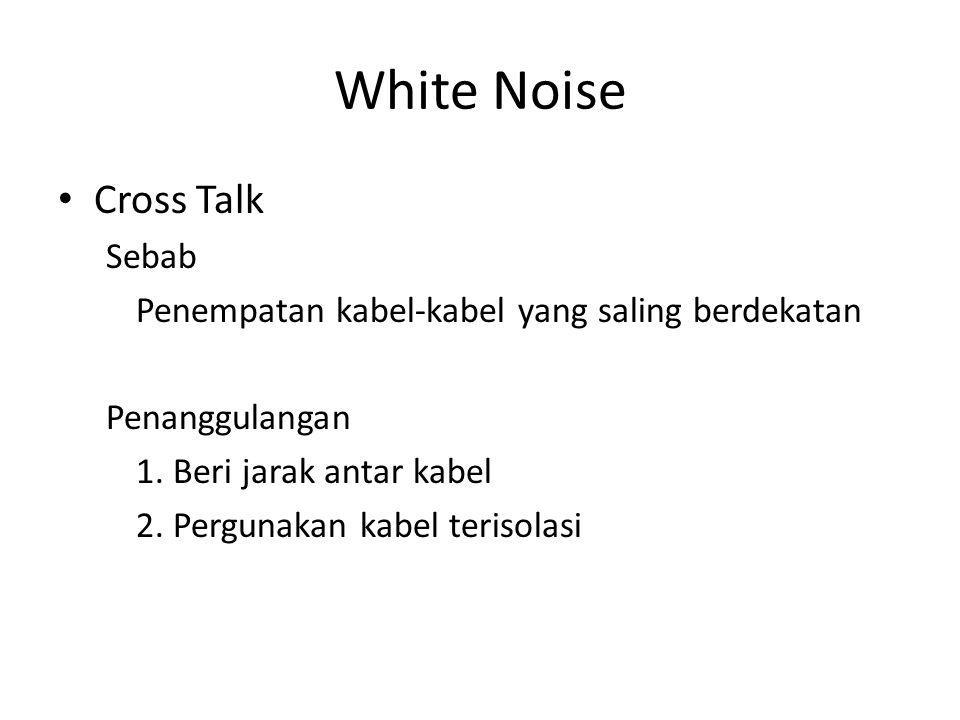 White Noise Cross Talk Sebab