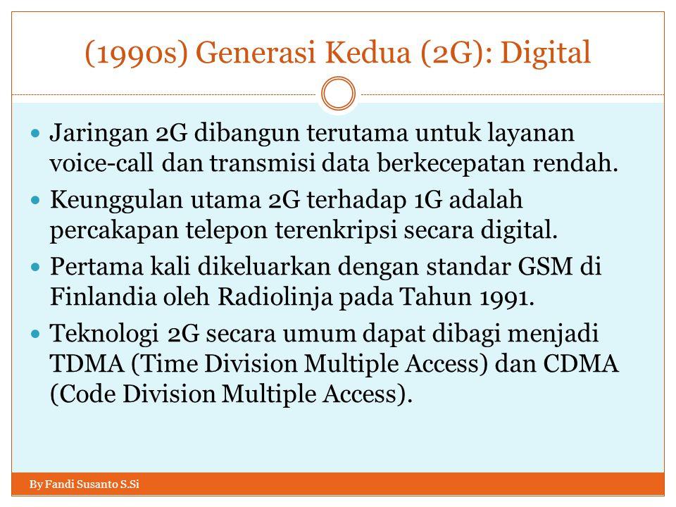 (1990s) Generasi Kedua (2G): Digital