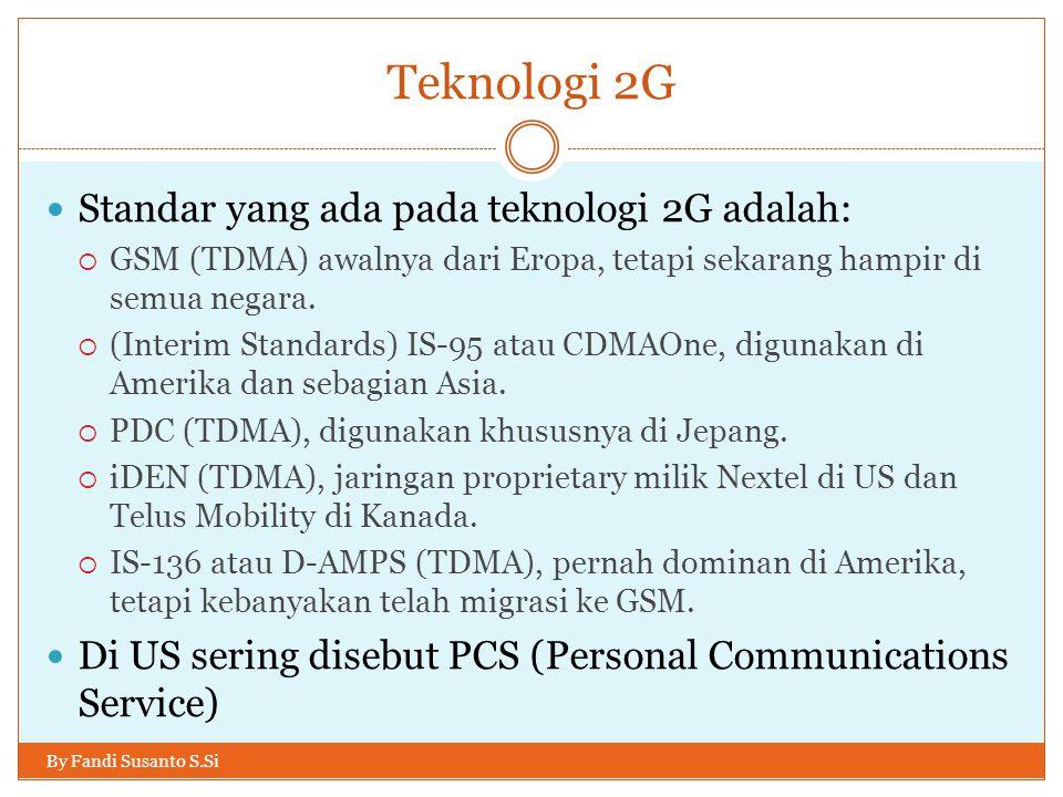Teknologi 2G Standar yang ada pada teknologi 2G adalah: