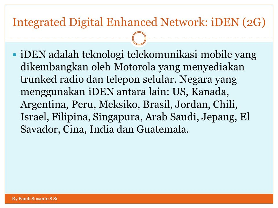 Integrated Digital Enhanced Network: iDEN (2G)