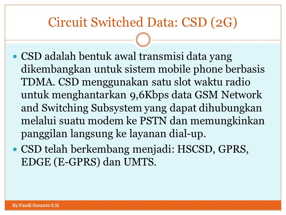 Circuit Switched Data: CSD (2G)