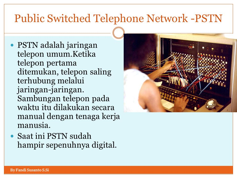 Public Switched Telephone Network -PSTN