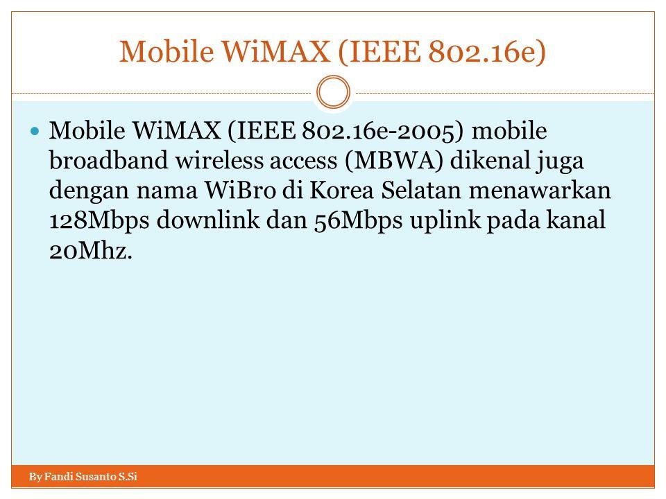 Mobile WiMAX (IEEE 802.16e)