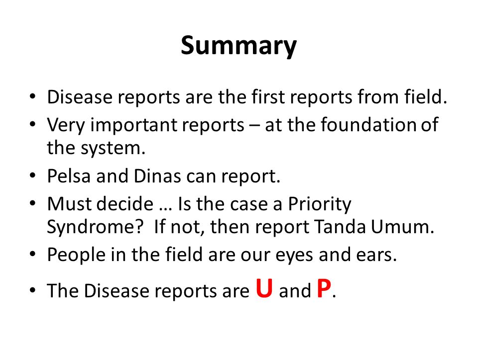 Summary Disease reports are the first reports from field.