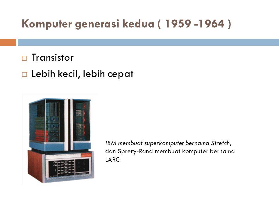 Komputer generasi kedua ( 1959 -1964 )