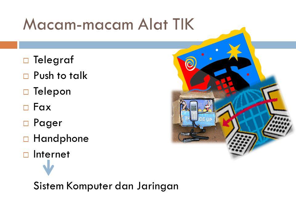 Macam-macam Alat TIK Telegraf Push to talk Telepon Fax Pager Handphone