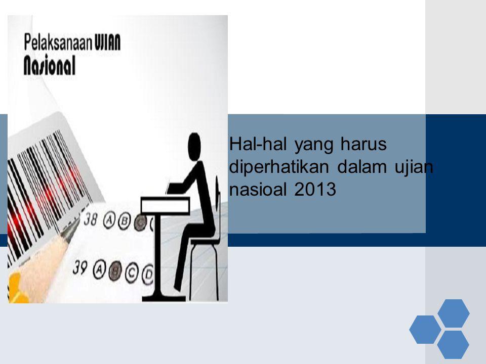 Hal-hal yang harus diperhatikan dalam ujian nasioal 2013